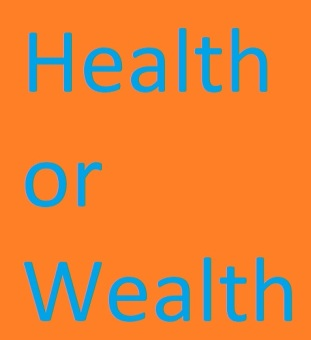 Health or Wealth